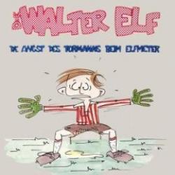 """Cover der CD """"Die Angst des Tormann beim Elfmeter""""; der Band """"Walter Elf"""""""