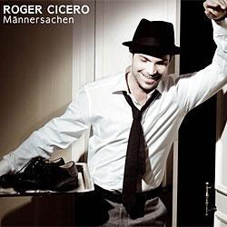 "Cover der CD ""Maennersachen""; der Band ""Roger Cicero"""
