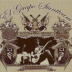 "Cover der CD ""Accusation Blues""; der Band ""EL GUAPO STUNTTEAM"""