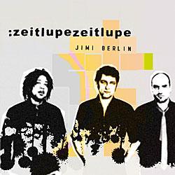 """Cover der CD """"zeitlupezeitlupe""""; der Band """"Jimi Berlin"""""""
