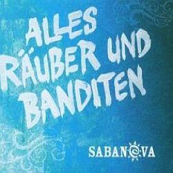 """Cover der CD """"Alles Räuber und Banditen""""; der Band """"Sabanova"""""""