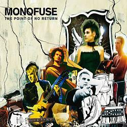 """Cover der CD """"The Point of No Return""""; der Band """"Monofuse"""""""