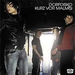 """Cover der CD """"Kurz vor Malmø""""; der Band """"Dorfdisko"""""""