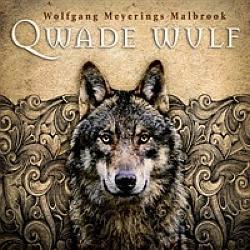 "Cover der CD ""Qwade Wulf""; der Band ""Wolfgang Meyerings Malbrook"""