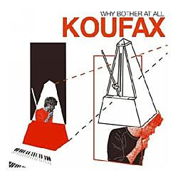 """Cover der CD """"Why bother at all""""; der Band """"Koufax"""""""