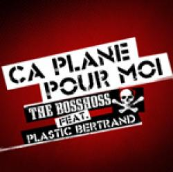 "Cover der CD ""Ca plane pour moi""; der Band ""The BossHoss feat. Plastic Bertrand"""