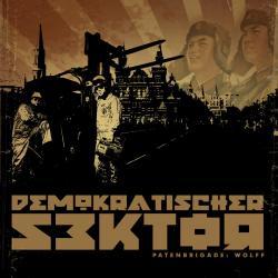 """Cover der CD """"Demokratischer Sektor""""; der Band """"Patenbrigade: Wolff"""""""