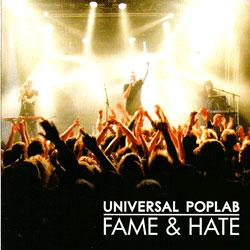 "Cover der CD ""Fame & Hate""; der Band ""Universal Poplab"""