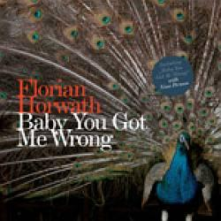 "Cover der CD ""Baby You got me wrong""; der Band ""Florian Horwath"""