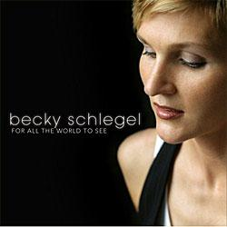 """Cover der CD """"For All The World To See""""; der Band """"Becky Schlegel"""""""