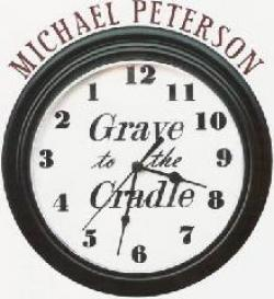 "Cover der CD ""Grave To The Cradle""; der Band ""Michael Peterson"""