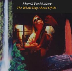 "Cover der CD ""The Whole Day Ahead Of Us""; der Band ""Merrell Fankhauser"""