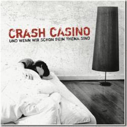 """Cover der CD """"Und wenn wir schon beim Thema sind""""; der Band """"Crash Casino"""""""