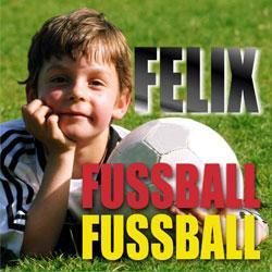 """Cover der CD """"Fussball Fussball""""; der Band """"Felix"""""""