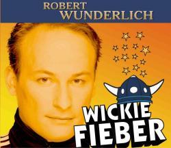 """Cover der CD """"Wickie Fieber""""; der Band """"Robert Wunderlich"""""""