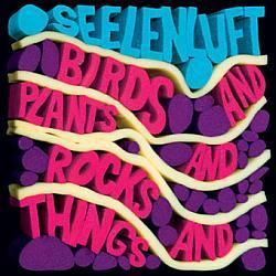"Cover der CD ""Birds & Plants & Rocks & Things""; der Band ""Seelenluft"""
