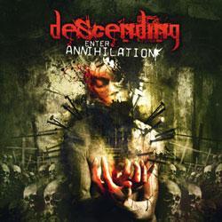 """Cover der CD """"Enter Annihilation""""; der Band """"DESCENDING"""""""