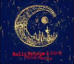 "Cover der CD ""Mond-Marie""; der Band ""Rolly & Bänd Brings"""