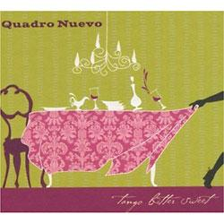 "Cover der CD ""tango bitter sweet""; der Band ""Quadro nuevo"""