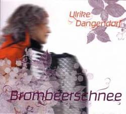 "Cover der CD ""Brombeerschnee""; der Band ""Ulrike Dangendorf"""