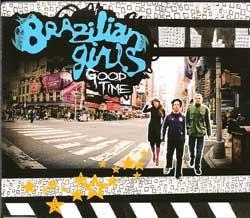 "Cover der CD ""Good Time""; der Band ""BRAZILIAN GIRLS"""