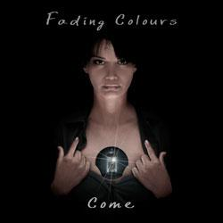 "Cover der CD ""Come""; der Band ""FADING COLOURS"""