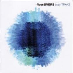 "Cover der CD ""Blue-Traxs""; der Band ""Floorjivers"""