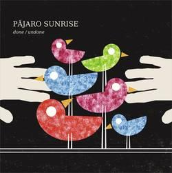 "Cover der CD ""Done/ Undone""; der Band ""Pajaro Sunrise"""