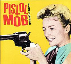 "Cover der CD ""Close Enough""; der Band ""Pistol Mob"""