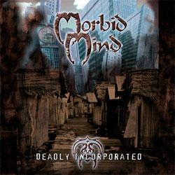 "Cover der CD ""Deadly Incorporated""; der Band ""MORBID MIND"""