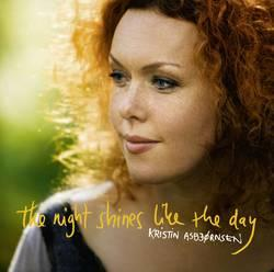 "Cover der CD ""The Night Shines Like The Day""; der Band ""Kristin Asbjörnsen"""