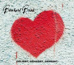"""Cover der CD """"Geliebt gehasst geweint""""; der Band """"Bernhard Brink"""""""