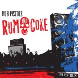 "Cover der CD ""Rum & Coke""; der Band ""Dub Pistols"""