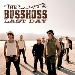 "Cover der CD ""Last Day""; der Band ""THE BOSSHOSS"""