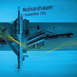 "Cover der CD ""Satellite City""; der Band ""Noiseshaper"""