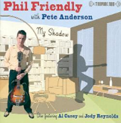 "Cover der CD ""My Shadow""; der Band ""FRIENDLY, PHIL -WITH PETE ANDERSON-"""