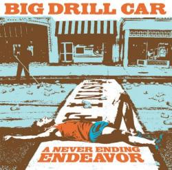 "Cover der CD ""A never ending endeavor""; der Band ""Big Drill Car"""