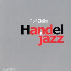 "Cover der CD ""Handel Jazz""; der Band ""Rolf Zielke"""