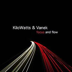 "Cover der CD ""Focus And Flow""; der Band ""KiloWatts & Vanek"""