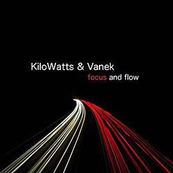 "Cover der CD ""Focus And Flow""; der Band ""KiloWatts & Vanek"""