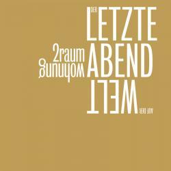 """Cover der CD """"""""Der letzte Abend auf der Welt""""""""; der Band """"2raumwohnung"""""""