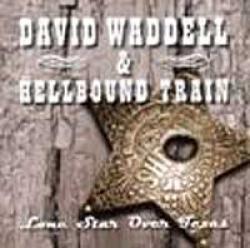 "Cover der CD ""Lone Star Over Texas""; der Band ""David Waddell & Hellbound Train"""