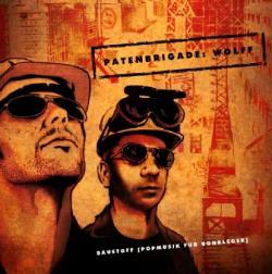 """Cover der CD """"Baustoff""""; der Band """"Patenbrigade: Wolff"""""""