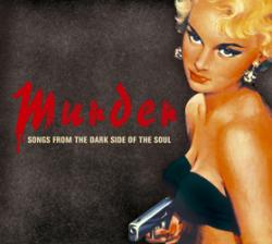 "Cover der CD ""Murder-Songs from the Dark Side of the Soul""; der Band ""Various"""