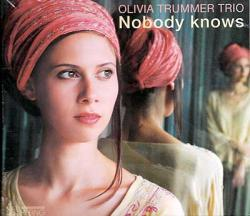 "Cover der CD ""Nobody Knows""; der Band ""Olivia Trummer Trio"""
