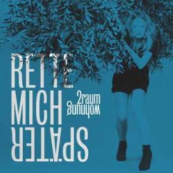 """Cover der CD """"""""Rette mich später""""""""; der Band """"2raumwohnung"""""""