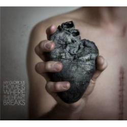 "Cover der CD ""Home is where the heart breaks""; der Band ""My Glorious"""