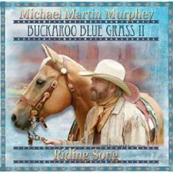 "Cover der CD ""Buckaroo Blue Grass II - Riding Song""; der Band ""Michael Martin Murphey"""