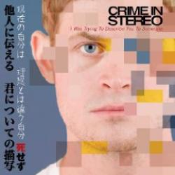 """Cover der CD """"I Was Trying to Describe You to Someone""""; der Band """"Crime in Stereo"""""""
